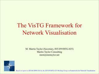 The VisTG Framework for Network Visualisation