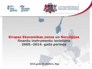 Eiropas Ekonomikas zonas  un  Norvēģijas  finanšu instrumentu ieviešana  2009.-2014. gada periodā