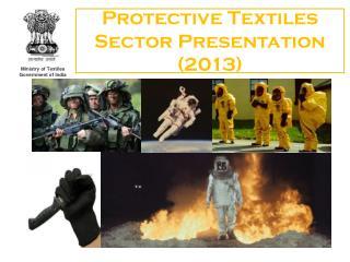 Protective Textiles Sector Presentation (2013)