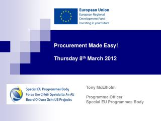 Procurement Made Easy! Thursday 8 th  March 2012