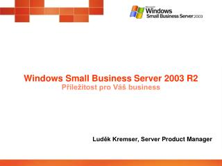 Windows  Small  Business Server 2003 R2 P?�le�itost pro V� business