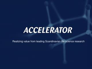 Realizing value from leading Scandinavian life science research