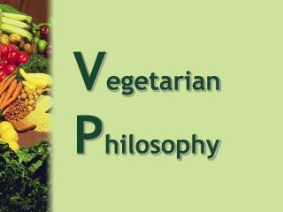 V egetarian P hilosophy
