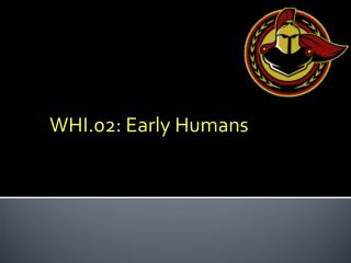 WHI.02: Early Humans