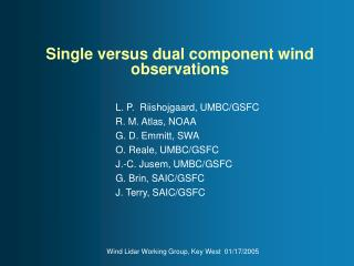 Single versus dual component wind observations