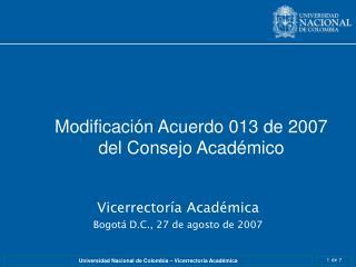 Modificación Acuerdo 013 de 2007 del Consejo Académico