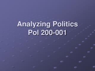 Analyzing Politics Pol 200-001