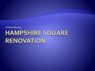 Hampshire  Square  Renovation