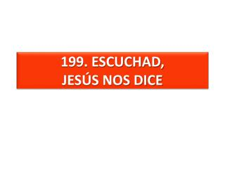 199. ESCUCHAD, JES�S NOS DICE
