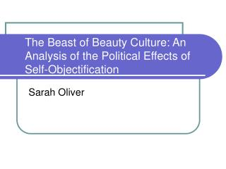 The Beast of Beauty Culture: An Analysis of the Political Effects of Self-Objectification