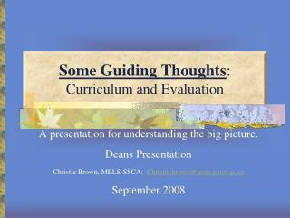 Some Guiding Thoughts : Curriculum and Evaluation