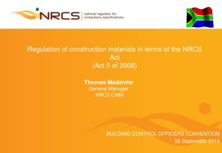Regulation of construction materials in terms of the NRCS Act  (Act 5 of 2008)