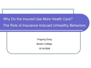 Why Do the Insured Use More Health Care?  The Role of Insurance-Induced Unhealthy Behaviors