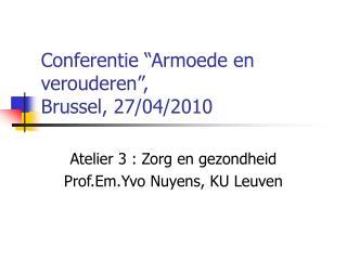 """Conferentie """"Armoede en verouderen"""",  Brussel, 27/04/2010"""