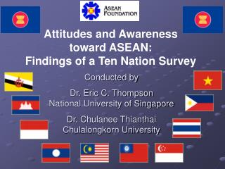 Attitudes and Awareness toward ASEAN: Findings of a Ten Nation Survey
