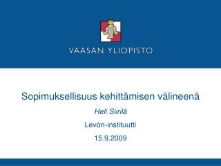Sopimuksellisuus kehittämisen välineenä Heli Siirilä  Levón-instituutti 15.9.2009