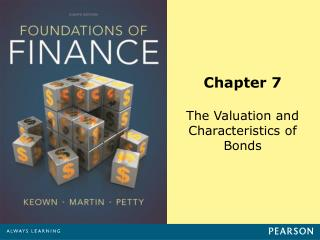 Chapter 7 The Valuation and Characteristics of Bonds