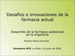 Desaf�os e innovaciones de la farmacia actual