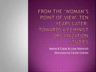 From the  Woman s Point of View  Ten Years Later: Towards a Feminist Organization Studies