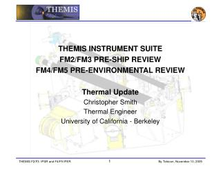 THEMIS INSTRUMENT SUITE  FM2/FM3 PRE-SHIP REVIEW  FM4/FM5 PRE-ENVIRONMENTAL REVIEW Thermal Update