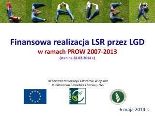 Finansowa realizacja LSR przez LGD w ramach PROW 2007-2013 (stan na 28.02.2014 r.)