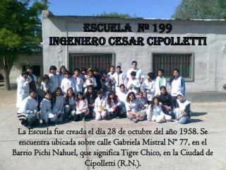 Escuela  Nº 199  Ingeniero cesar Cipolletti