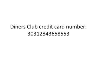 Diners Club credit card number: 30312843658553