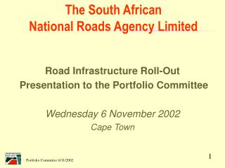 Road Infrastructure Roll-Out  Presentation to the Portfolio Committee Wednesday 6 November 2002