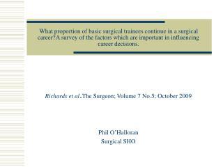 Richards et al . The Surgeon; Volume 7 No.5; October 2009 Phil O'Halloran Surgical SHO