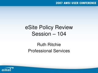 eSite Policy Review Session – 104