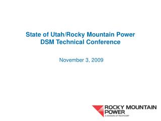 State of Utah/Rocky Mountain Power DSM Technical Conference