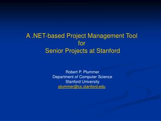 A .NET-based Project Management Tool  for  Senior Projects at Stanford