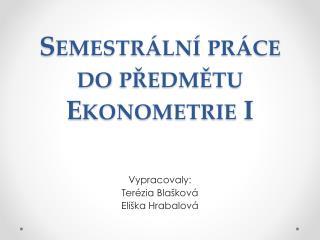 Semestrální práce do předmětu Ekonometrie I