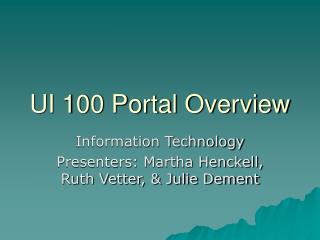 UI 100 Portal Overview