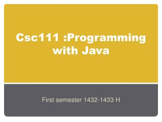Csc111 :Programming with Java