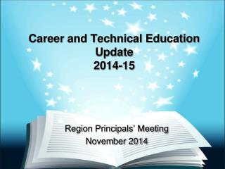 Career and Technical Education Update 2014-15