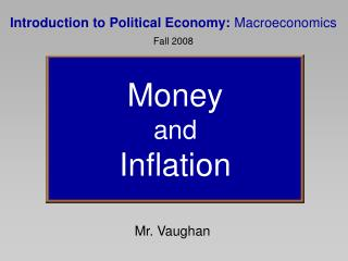 Introduction to Political Economy:  Macroeconomics Fall 2008
