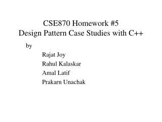 CSE870 Homework #5 Design Pattern Case Studies with C++