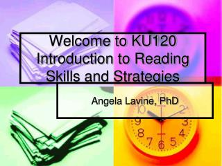 Welcome to KU120 Introduction to Reading Skills and Strategies