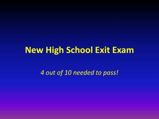 New High School Exit Exam