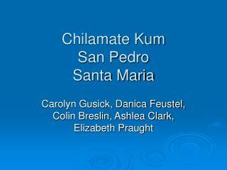 Chilamate Kum San Pedro Santa Maria