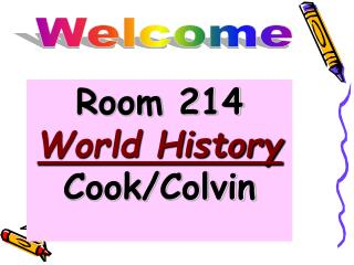 Room 214 World History Cook/Colvin