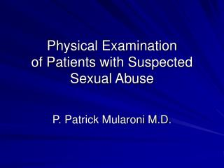 Physical Examination of Patients with Suspected Sexual Abuse