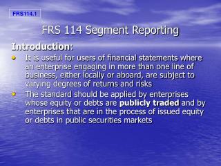 FRS 114 Segment Reporting