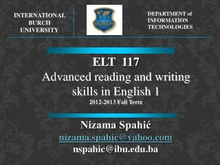 ELT   117 Advanced reading and writing skills in English  1 201 2 -201 3 Fall Term