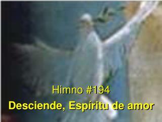 Himno #194 Desciende, Espíritu de amor