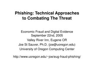 Phishing: Technical Approaches  to Combating The Threat