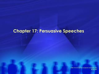 Chapter 17: Persuasive Speeches