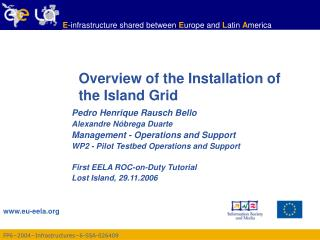 Overview of the Installation of the Island Grid