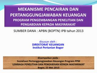 SUMBER DANA : APBN (BOPTN) IPB  tahun  2013